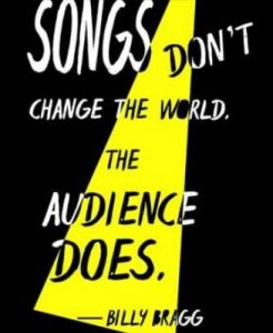 An audience can change the world.
