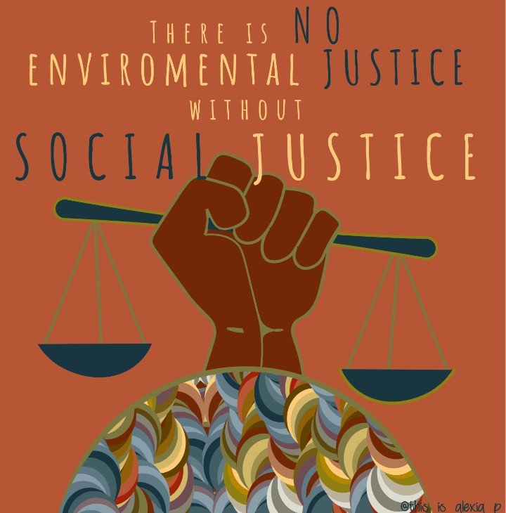 There is no Environmental Justice without Social Justice